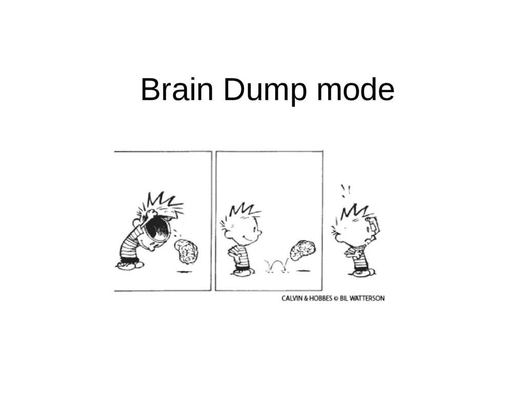 Brain Dump mode