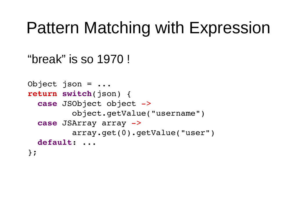"""Pattern Matching with Expression """"break"""" is so ..."""