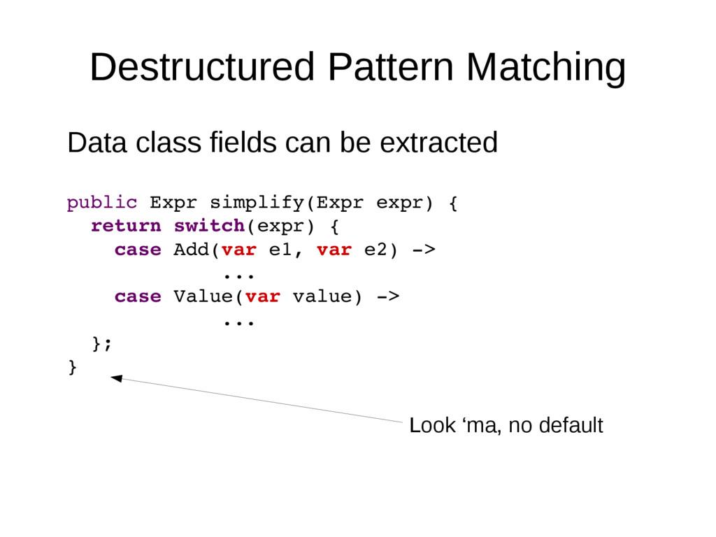 Destructured Pattern Matching Data class fields...