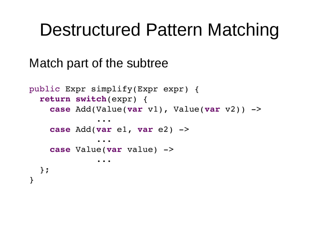 Destructured Pattern Matching Match part of the...