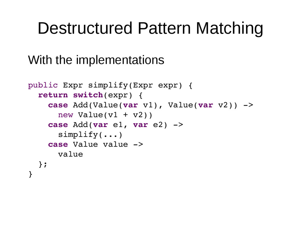 Destructured Pattern Matching With the implemen...