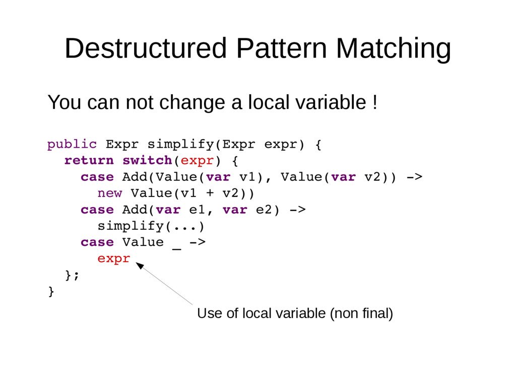 Destructured Pattern Matching You can not chang...