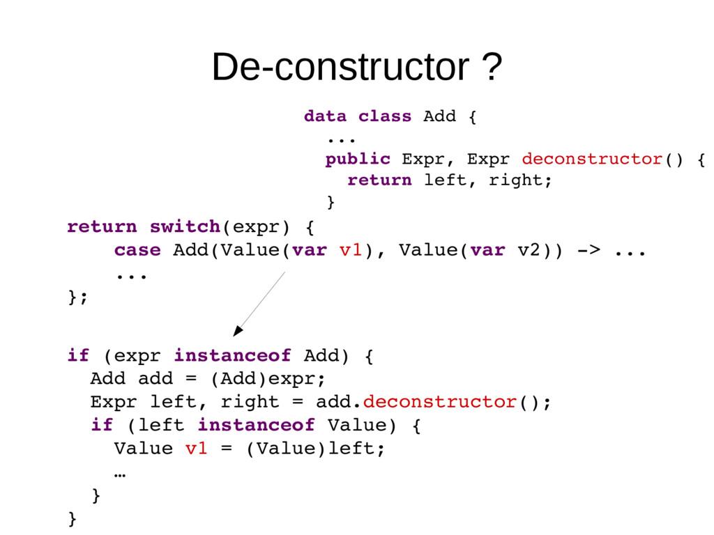 De-constructor ? return switch(expr) { case Add...