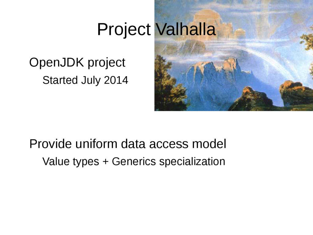 Project Valhalla OpenJDK project Started July 2...