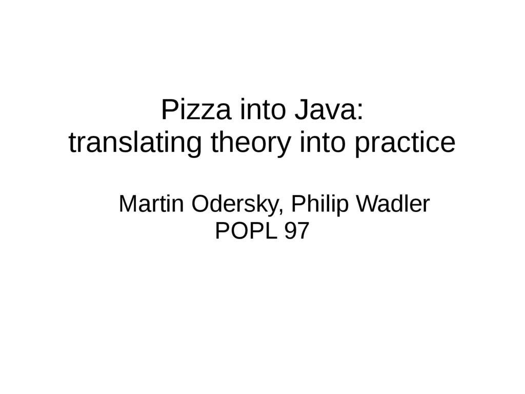 Pizza into Java: translating theory into practi...