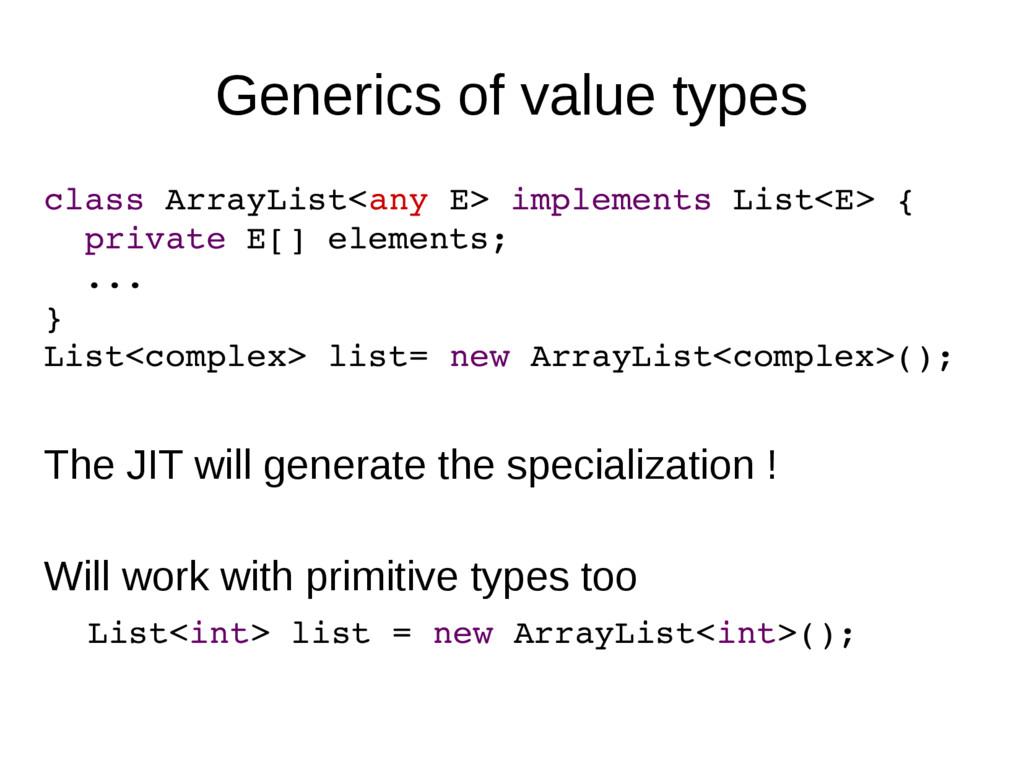 Generics of value types class ArrayList<any E> ...
