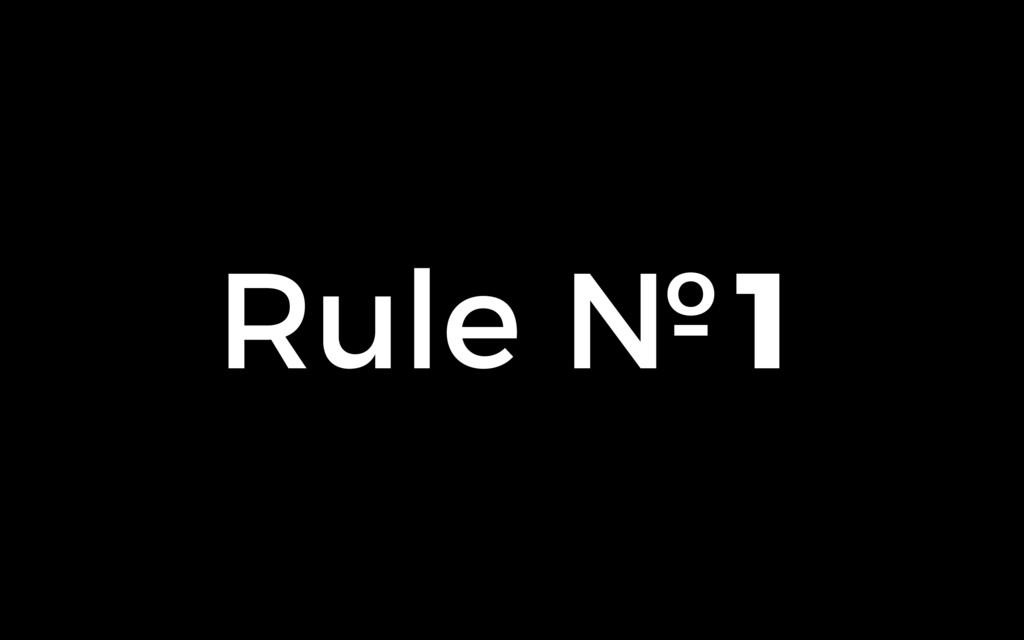 Rule №1