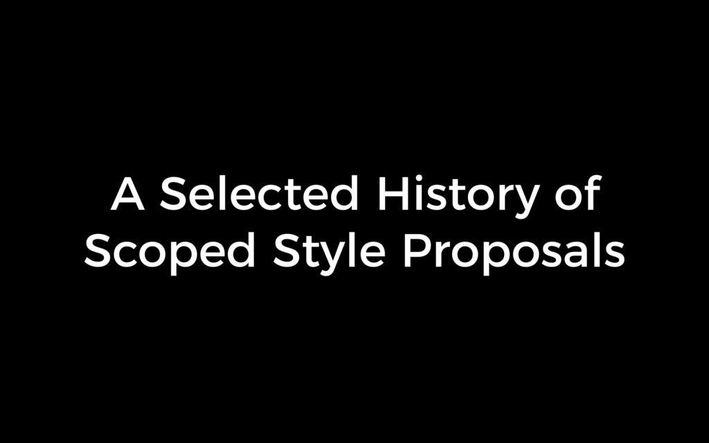 A Selected History of Scoped Style Proposals