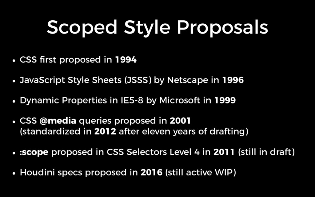 Scoped Style Proposals • CSS first proposed in 1...