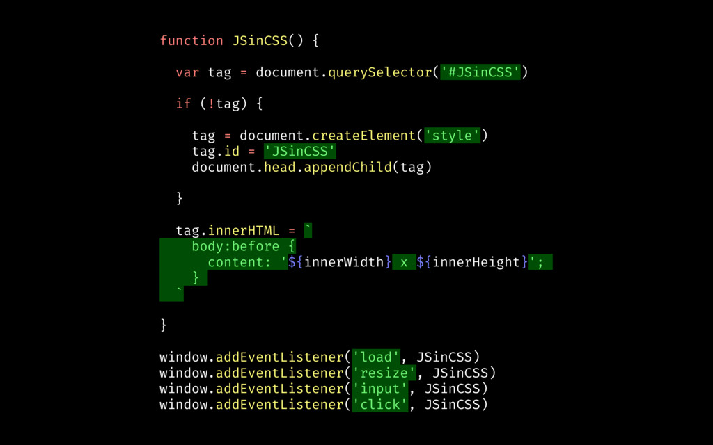 function JSinCSS() { var tag = document.querySe...