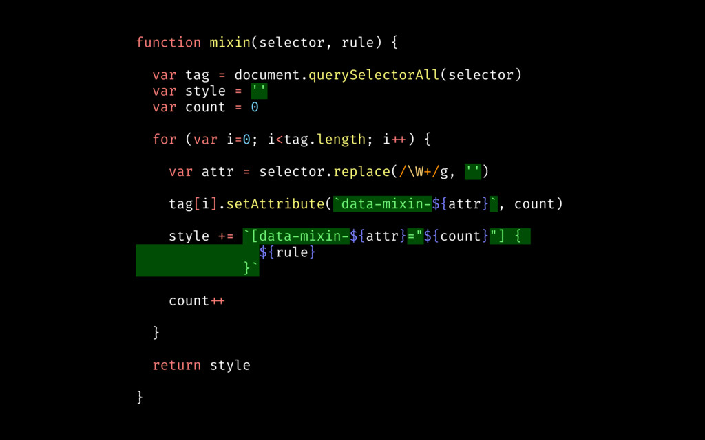 function mixin(selector, rule) { var tag = docu...