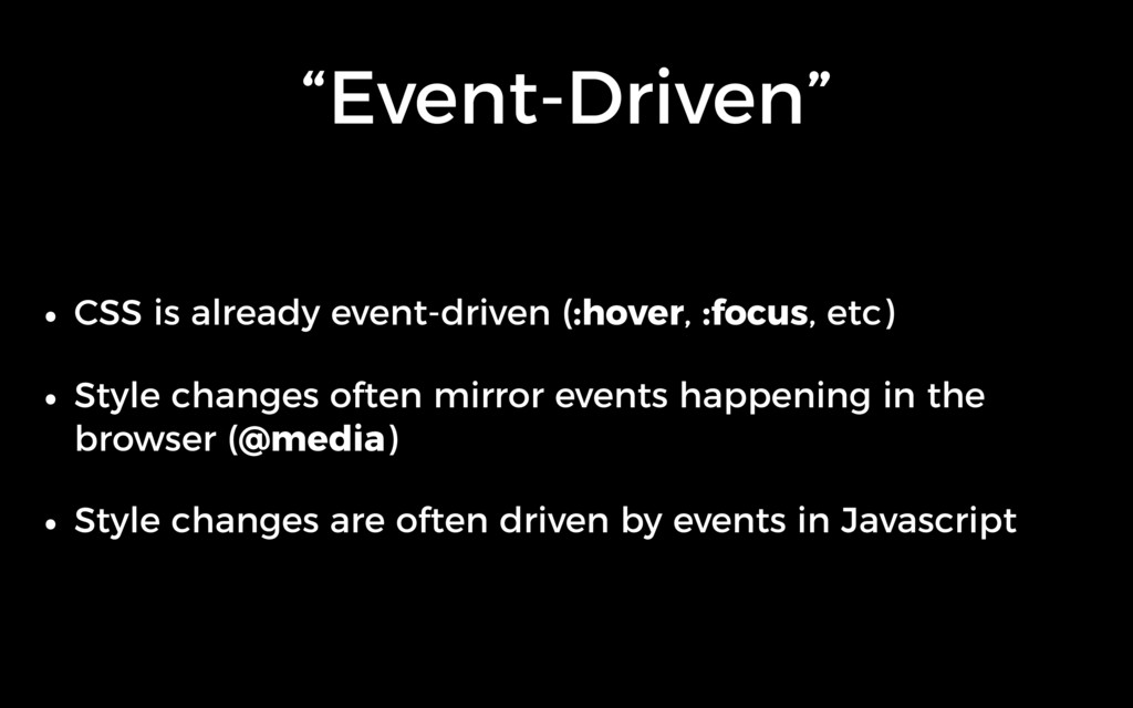 """Event-Driven"" • CSS is already event-driven (:..."