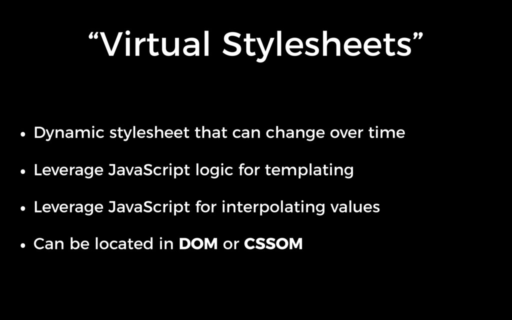"""Virtual Stylesheets"" • Dynamic stylesheet that..."