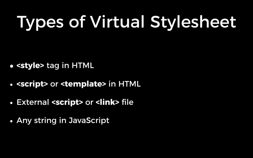 Types of Virtual Stylesheet • <style> tag in HT...