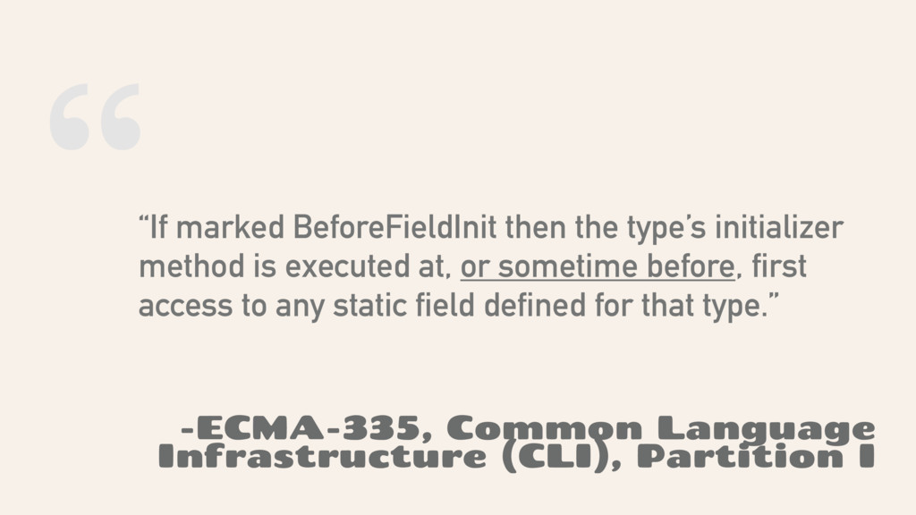 """"""" """"If marked BeforeFieldInit then the type's in..."""