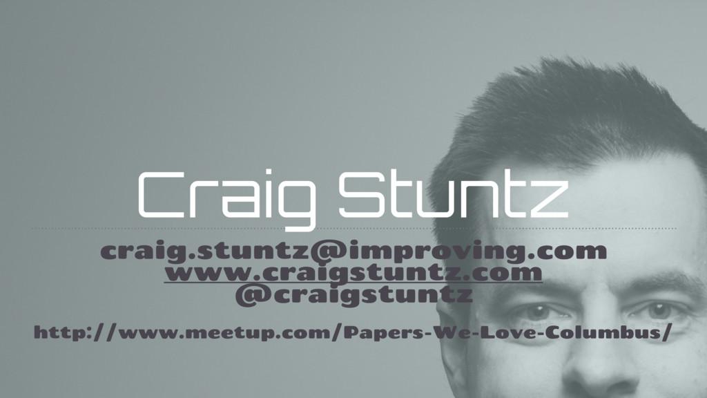 Craig Stuntz craig.stuntz@improving.com www.cra...