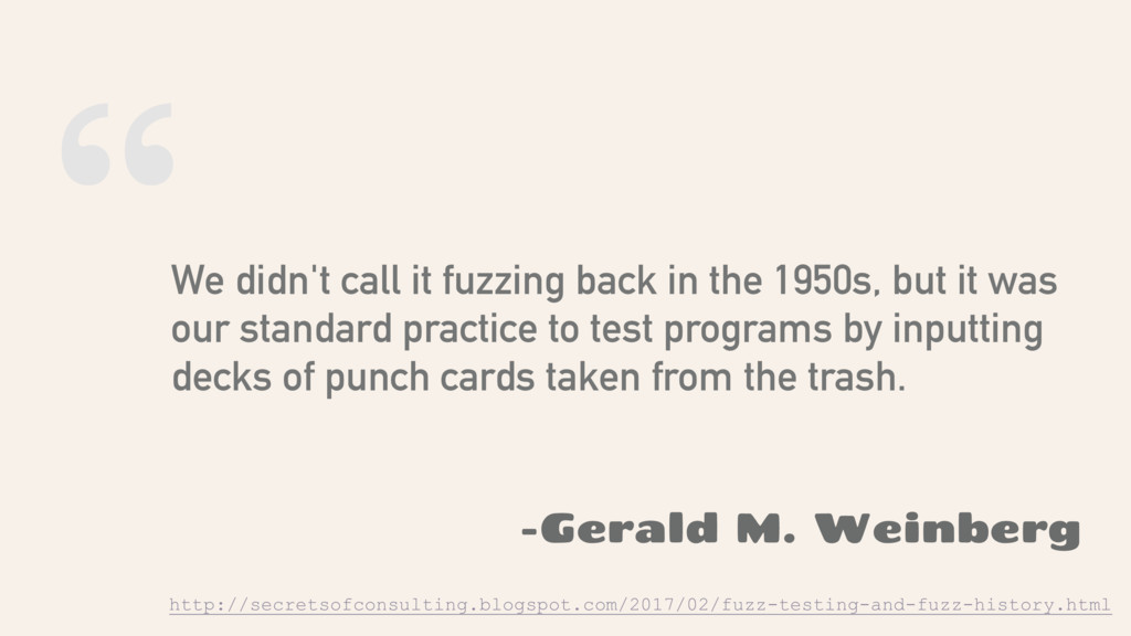 """"""" We didn't call it fuzzing back in the 1950s, ..."""