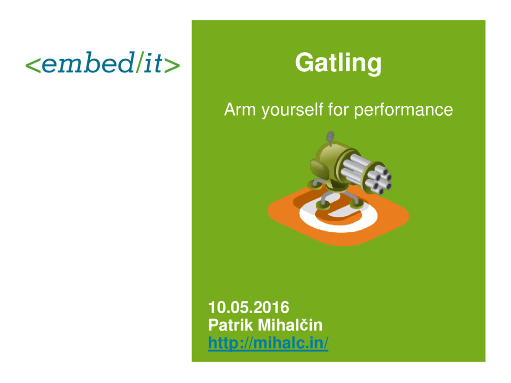 Gatling Arm yourself for performance 10.05.2016...
