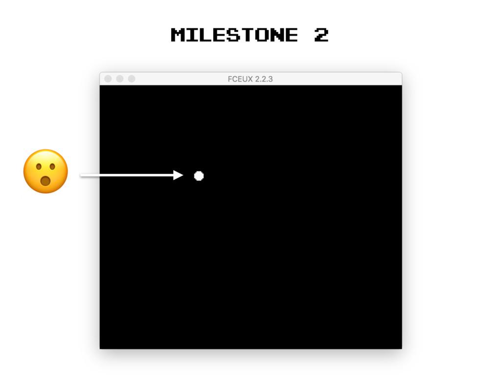 Milestone 2 !