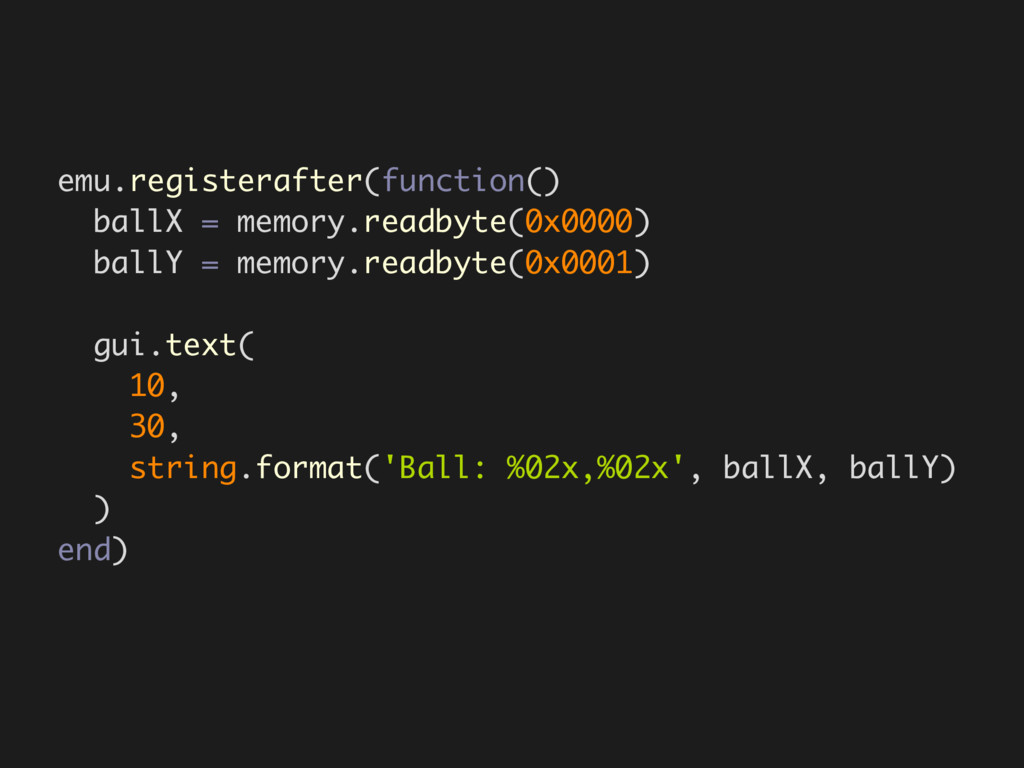 emu.registerafter(function() ballX = memory.rea...