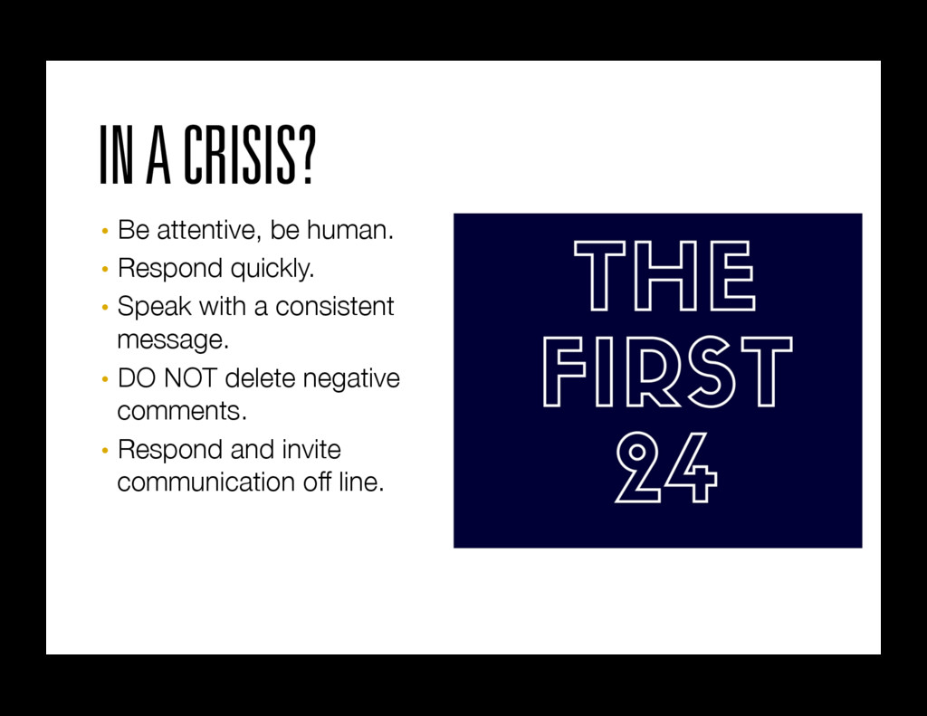 IN A CRISIS? • Be attentive, be human.  • Re...