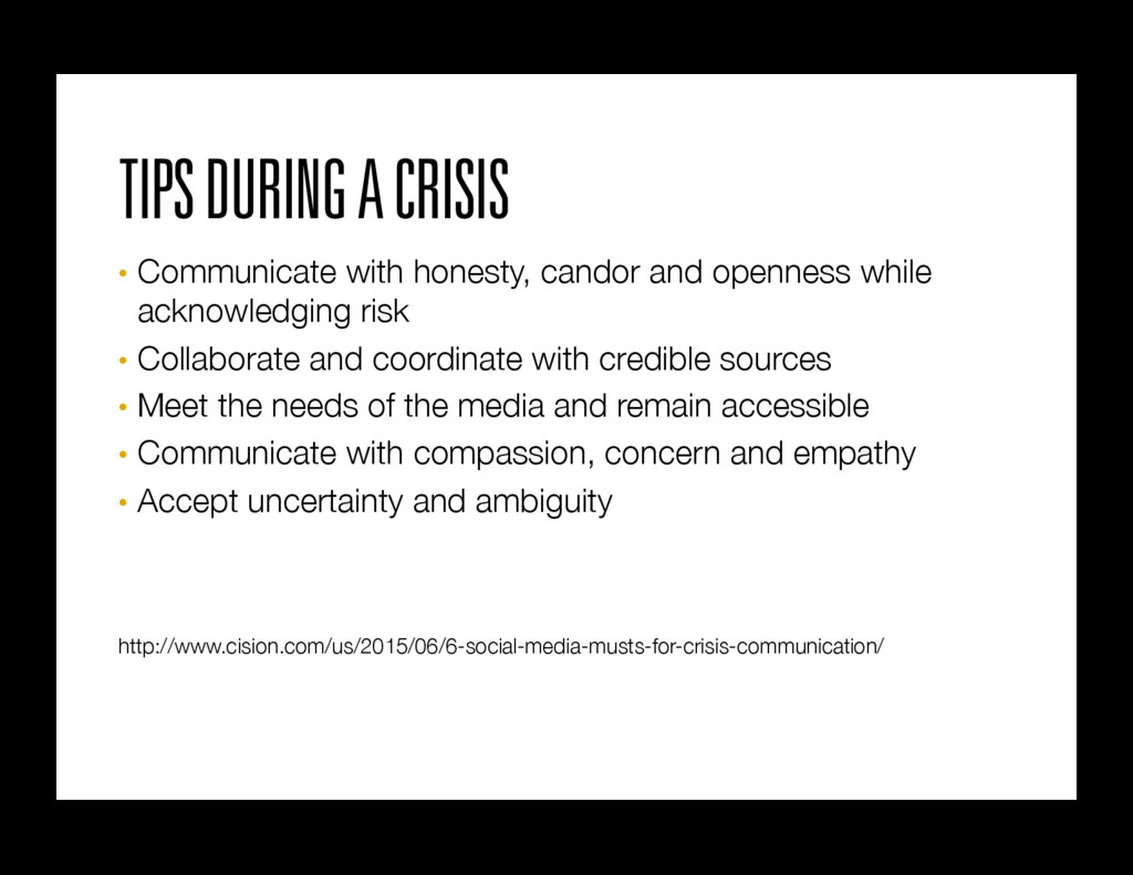 TIPS DURING A CRISIS • Communicate with honest...