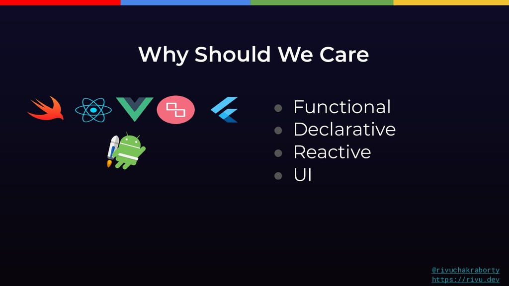 Why Should We Care ● Functional ● Declarative ●...