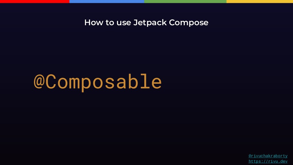 How to use Jetpack Compose @Composable @rivucha...
