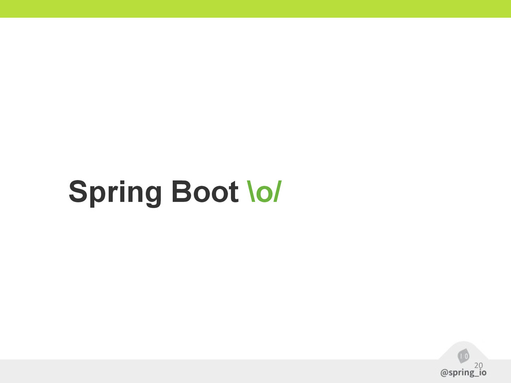20 Spring Boot \o/