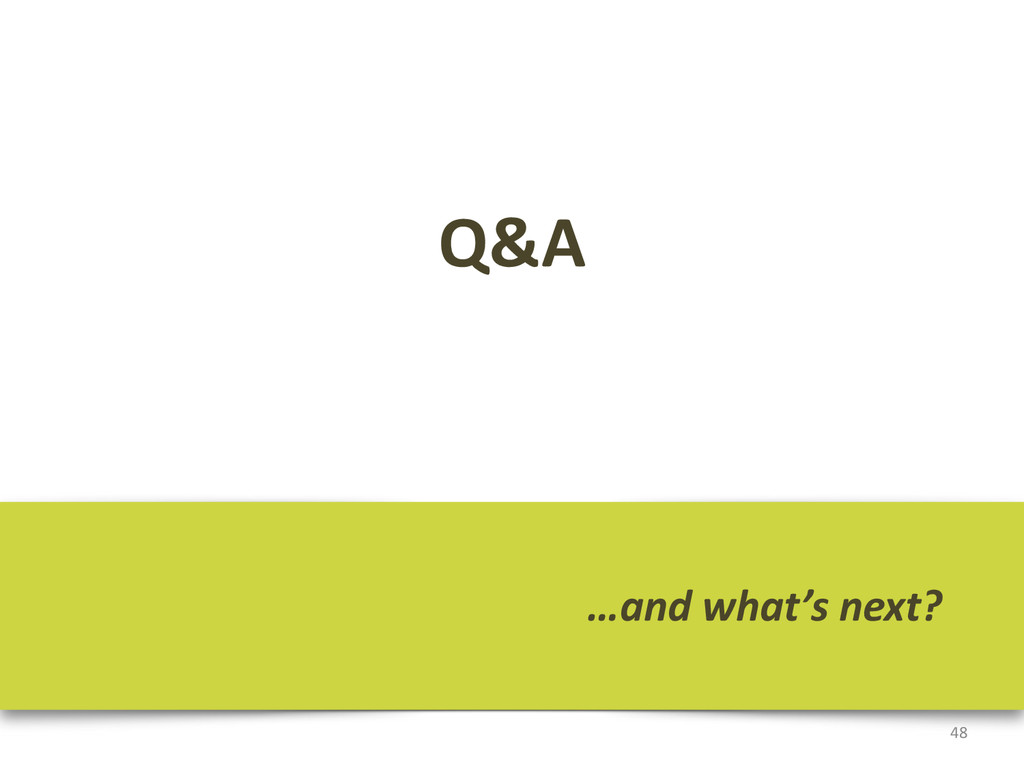 Q&A 48 …and what's next?