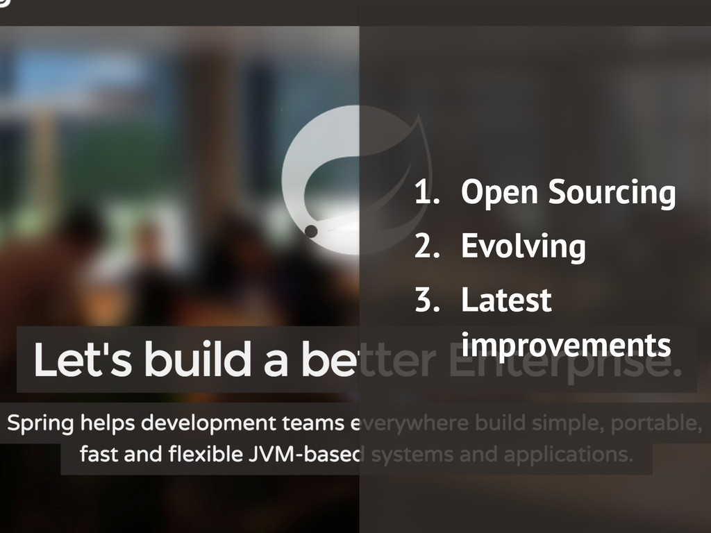 1. Open Sourcing 2. Evolving 3. Latest improvem...