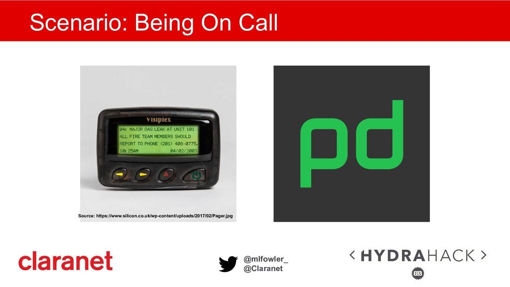 @mlfowler_ @Claranet Scenario: Being On Call So...