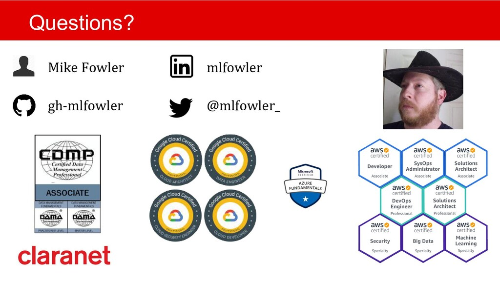 Questions? Mike Fowler mlfowler gh-mlfowler @ml...