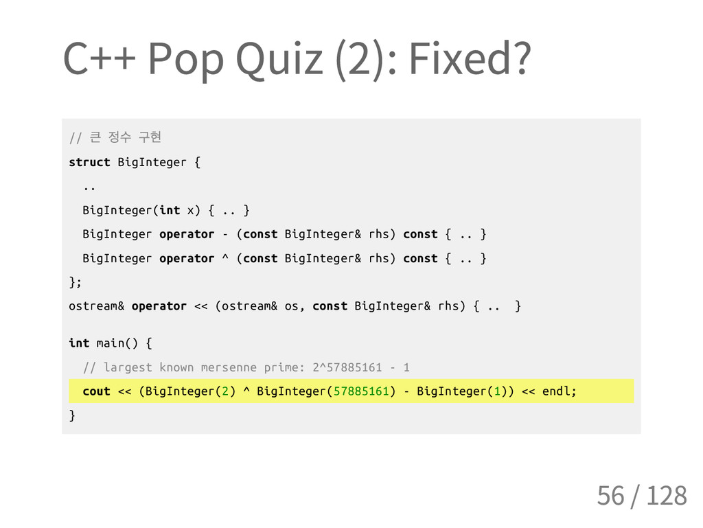 C++ Pop Quiz (2): Fixed? / / 큰 정수 구현 s t r u c ...