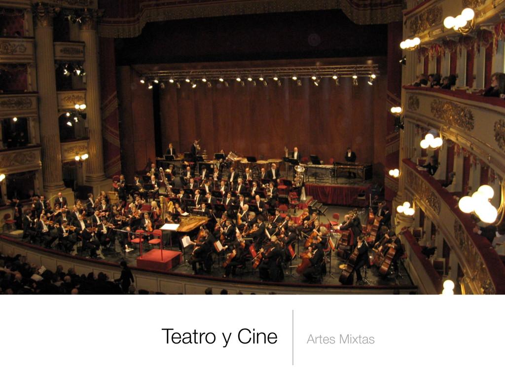 Artes Mixtas Teatro y Cine