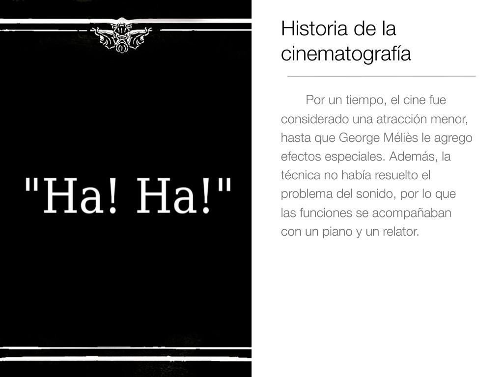 Historia de la cinematografía Por un tiempo, el...