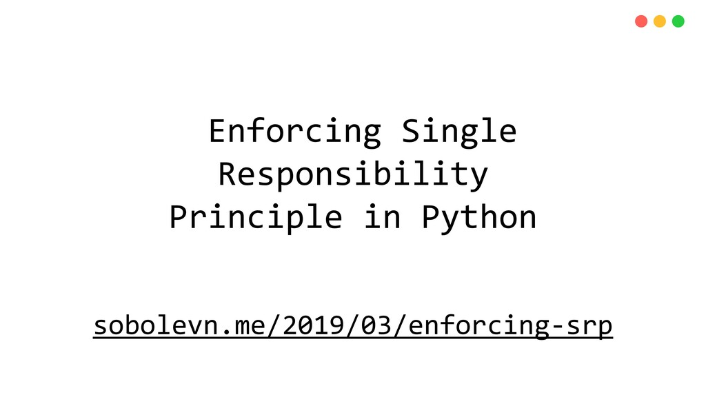 Enforcing Single Responsibility Principle in Py...