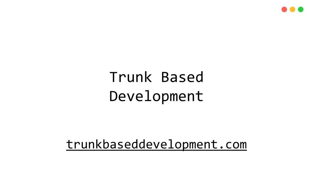 Trunk Based Development trunkbaseddevelopment.c...