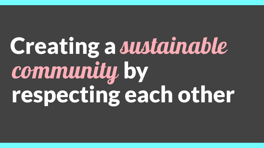 Creating a sustainable community by respecting ...