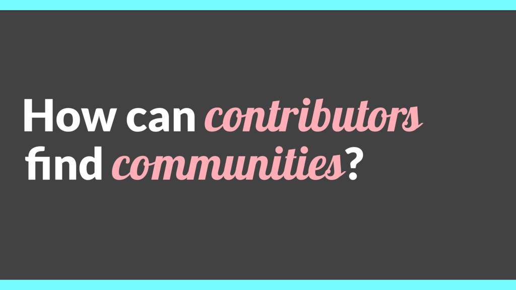 How can contributors find communities?