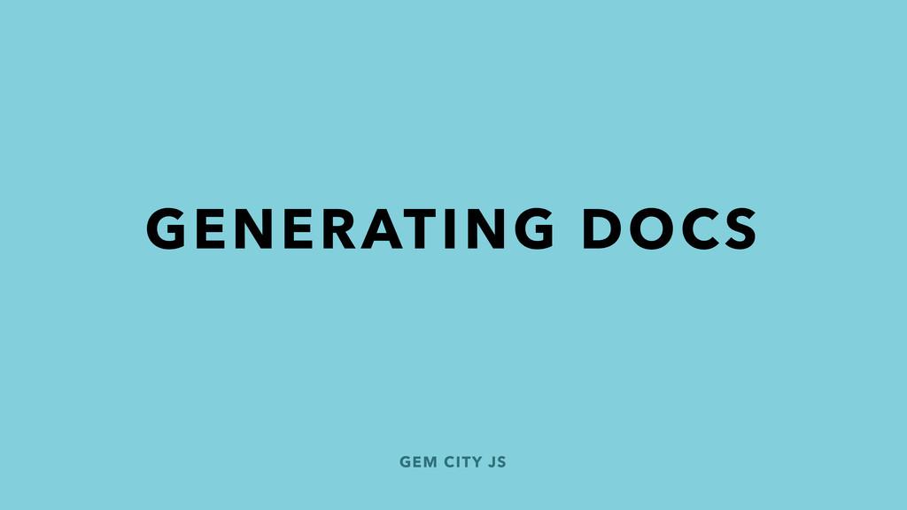 GEM CITY JS GENERATING DOCS