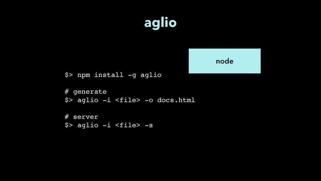 node $> npm install -g aglio # generate $> agli...