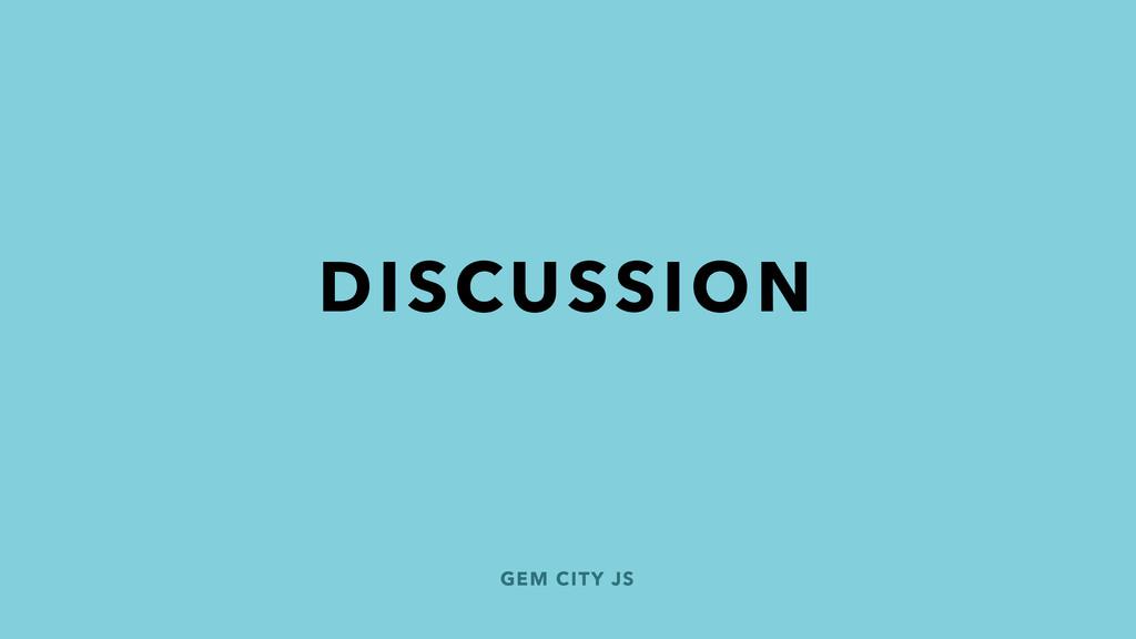 DISCUSSION GEM CITY JS