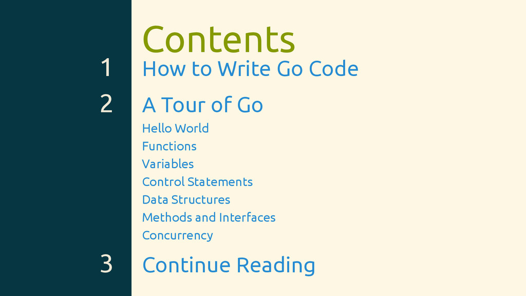 Contents 1 How to Write Go Code 2 A Tour of Go ...