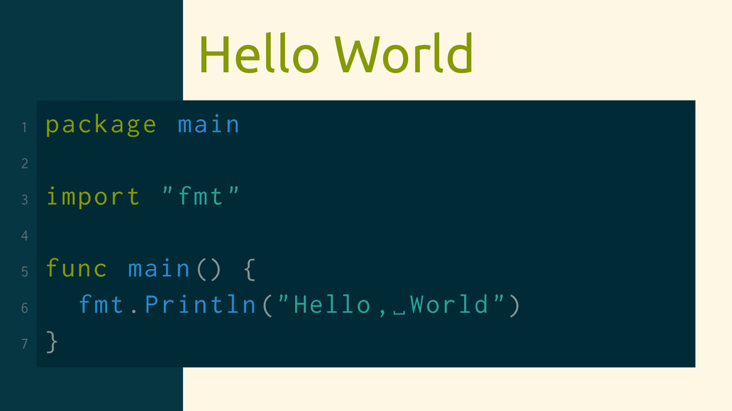 "Hello World 1 package main 2 3 import ""fmt"" 4 5..."
