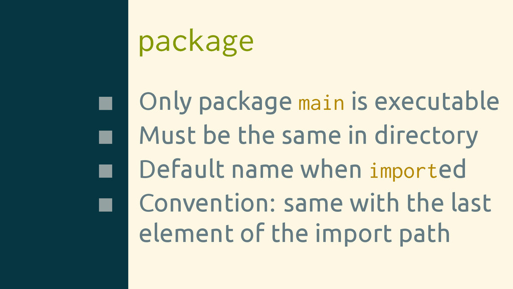 package Only package main is executable Must be...
