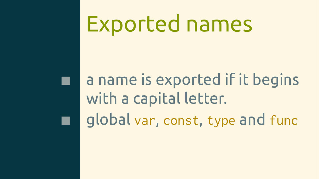 Exported names a name is exported if it begins ...