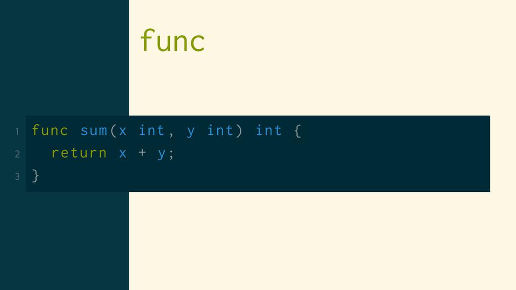 func 1 func sum(x int , y int) int { 2 return x...