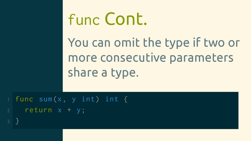 func Cont. You can omit the type if two or more...