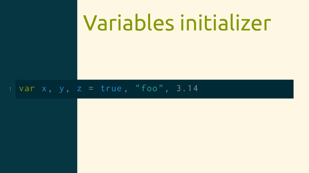 "Variables initializer 1 var x, y, z = true , ""f..."